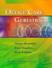 Office Care Geriatrics: The Essentials - Rosenthal, Thomas / Williams, Mark E. / Naughton, Bruce J.