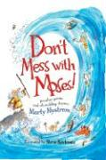 Don't Mess with Moses: Peculiar Poems and Rib Tickling Rhymes