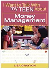 I Want to Talk with My Teen about Money Management - Crayton, Lisa