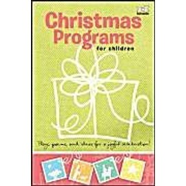 Christmas Programs for Children: Plays, Poems, and Ideas for a Joyful Celebration! - Elaina Meyers