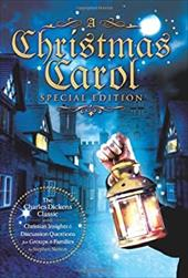 A   Christmas Carol Special Edition: The Charles Dickens Classic with Christian Insights and Discussion Questions for Groups and F - Skelton, Stephen / Dickens, Charles / Skelton, Stephen