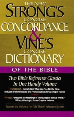 Strong's Concise Concordance and Vine's Concise Dictionary of the Bible: Two Bible Reference Classics in One Handy Volume - Strong, James Vine, W. E.
