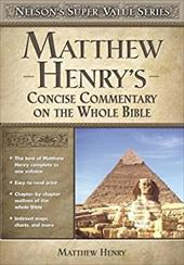 Matthew Henry's Concise Commentary on the Whole Bible - Henry, Matthew / Thomas Nelson Publishers