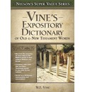 Vine's Expository Dictionary of the Old and New Testament Words - E  W Vine