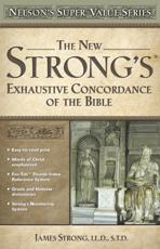 New Strong's Exhautive Concordance - James Strong