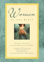 Women of the Bible: The Life and Times of Every Woman in the Bible - Richards, Sue Poorman / Richards, Larry / Peters, Angie