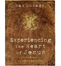 Experiencing the Heart of Jesus - Max Lucado