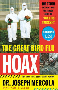 The Great Bird Flu Hoax: The Truth They Don't Want You to Know About the
