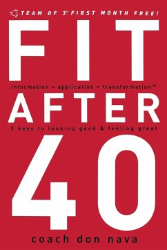 Fit After 40: 3 Keys to Looking Good and Feeling Great - Nava, Don