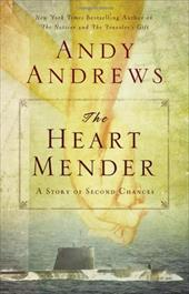 The Heart Mender: A Story of Second Chances - Andrews, Andy / Thomas Nelson Publishers