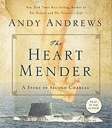 The Heart Mender: A Story of Second Chances - Andrews, Andy
