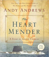 The Heart Mender: A Story of Second Chances - Andy Andrews