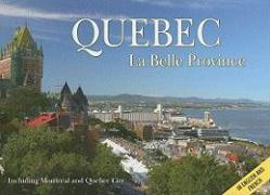 Quebec La Belle Province: Including Montreal and Quebec City