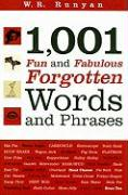 1,001 Fun and Fabulous Forgotten Words and Phrases