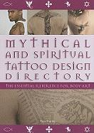Mythical and Spiritual Tattoo Design Directory: The Essential Reference for Body Art