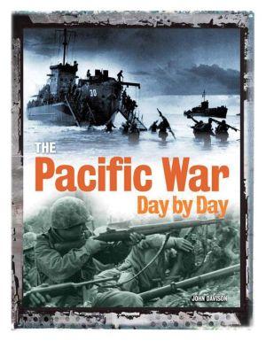Pacific War Day by Day - John Davison