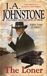 The Loner Book 1 - J.A. Johnstone
