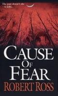Cause Of Fear - Robert Ross