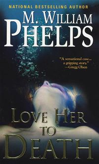 Love Her To Death - M. W. Phelps