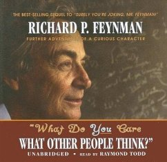 What Do You Care What Other People Think?: Further Adventures of a Curious Character - Feynman, Richard P.