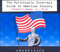 The Politically Incorrect Guide to American History - Thomas E. Woods