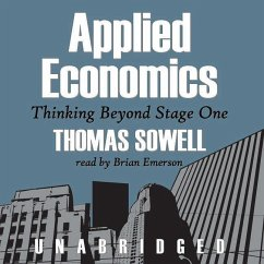 Applied Economics: Thinking Beyond Stage One - Sowell, Thomas