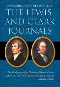 The Lewis and Clark Journals: An American Epic of Discovery: The Abridgement of the Definitive Nebraska Edition - Gary E. Moulton