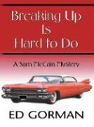 Breaking Up Is Hard to Do: A Sam McCain Mystery