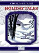 Holiday Tales of Charles Dickens