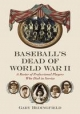 Baseball's Dead of World War II - Gary Bedingfield