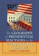 Geography of Presidential Elections in the United States, 1868-2004 - Albert J Menendez