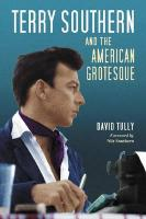 Terry Southern and the American Grotesque