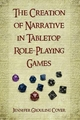 The Creation of Narrative in Tabletop Role-playing Games - Jennifer Grouling Cover
