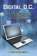 Digital D.C.: How Information Technology Is Transforming the Hub of American Politics
