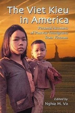 The Viet Kieu in America: Personal Accounts of Postwar Immigrants from Vietnam - Herausgeber: Vo, Nghia M.