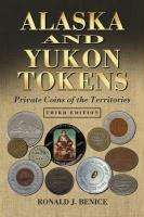 Alaska and Yukon Tokens: Private Coins of the Territories