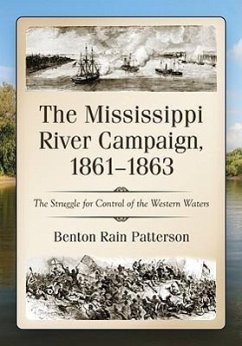The Mississippi River Campaign, 1861-1863: The Struggle for Control of the Western Waters - Patterson, Benton Rain
