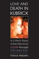 Love and Death in Kubrick - Patrick Webster