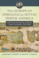 The European Struggle to Settle North America: Colonizing Attempts by England, France and Spain, 1521-1608