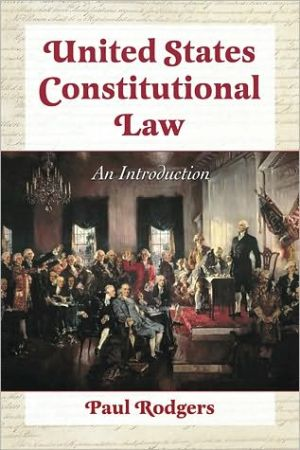 United States Constitutional Law: An Introduction - Paul Rodgers