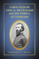 Union General John A. McClernand and the Politics of Command
