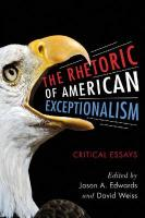 The Rhetoric of American Exceptionalism: Critical Essays