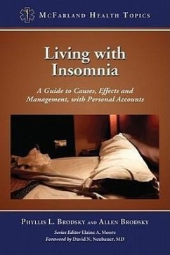 Living with Insomnia: A Guide to Causes, Effects and Management, with Personal Accounts - Brodsky, Phyllis L.
