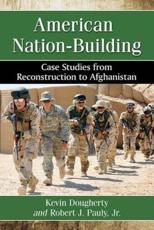 American Nation-Building - Kevin Dougherty, Robert J. Pauly Jr