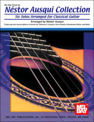 Nestor Ausqui Collection: Six Solos Arranged for Classical Guitar - Nestor Ausqui