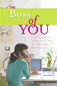 The Boss of You: Everything A Woman Needs to Know to Start Run and Maintain Her Own Business - Emira Mears Lauren Bacon