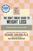 The Don't Sweat Guide to Weight Loss: Feeling at Peace with Your Body