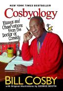 Cosbyology: Essays and Observations from the Doctor of Comedy