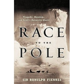 Race To The Pole : Tragedy, Heroism, And Scott'S Antarctic Quest - Ranulph Fienn