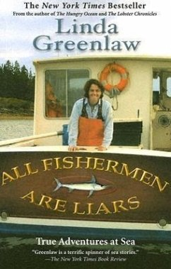 All Fishermen Are Liars: True Tales from the Dock Bar - Greenlaw, Linda